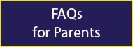 FAQs for Parents